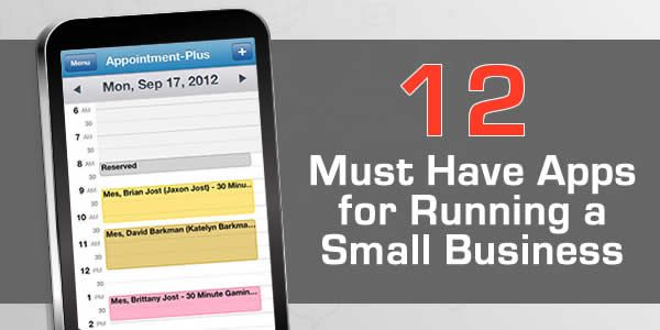 12 Must Have Apps for Running a Small Business #business #apps