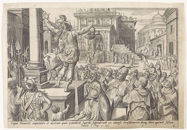 Johannes Wierix   Hoofd en hand van Nikanor aan het volk getoond, Johannes Wierix, Gerard P. Groenning, Claes Jansz. Visscher (II), 1579   Het afgehakte hoofd en de hand van Nikanor worden in Jeruzalem aan het volk getoond. Nikanor wilde Israël uitroeien, maar de Israëlieten overwonnen hem en zijn leger. Onder de voorstelling een verwijzing in het Latijn naar de Bijbeltekst in 1 Makk. 7:27.