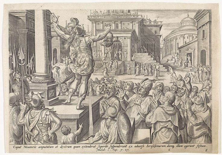 Johannes Wierix | Hoofd en hand van Nikanor aan het volk getoond, Johannes Wierix, Gerard P. Groenning, Claes Jansz. Visscher (II), 1579 | Het afgehakte hoofd en de hand van Nikanor worden in Jeruzalem aan het volk getoond. Nikanor wilde Israël uitroeien, maar de Israëlieten overwonnen hem en zijn leger. Onder de voorstelling een verwijzing in het Latijn naar de Bijbeltekst in 1 Makk. 7:27.