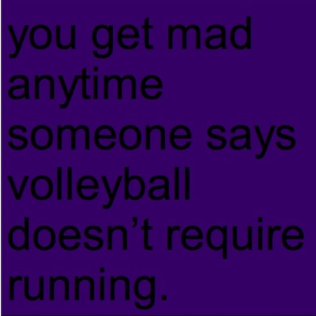 You know you're a volleyball player when....