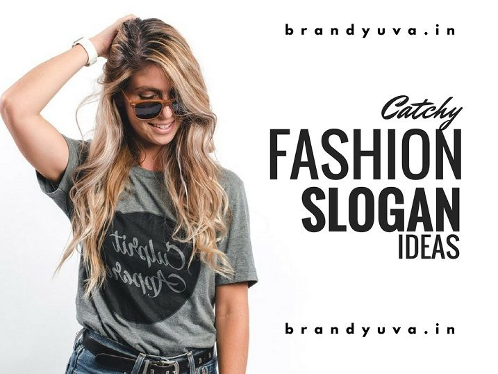 Fashion is Everywhere.The slogan is not a tagline, Its ultimate Strategic Game for the marketer.Read and Check Creative and Catchy Fashion Slogans Ideas for your Inspiration.