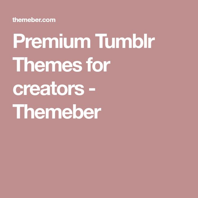 Premium Tumblr Themes for creators - Themeber