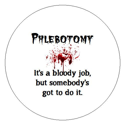 "LoL...when you tell someone you do Phlebotomy & 99% of people look at you like ""wtf is that""...  =)"