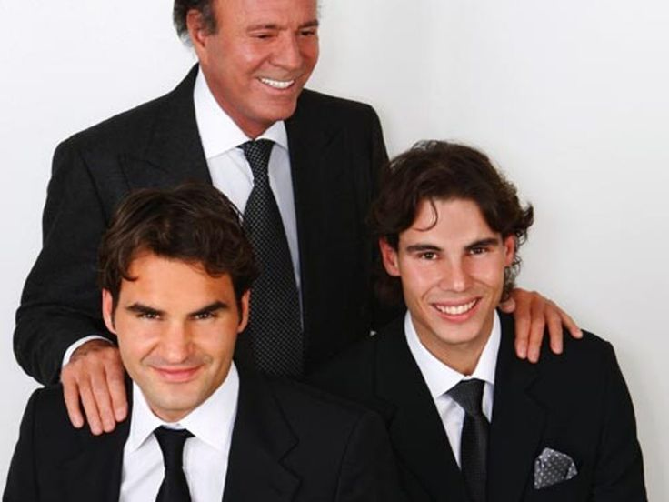 Julio Iglesias, Roger Federer and Rafael Nadal.