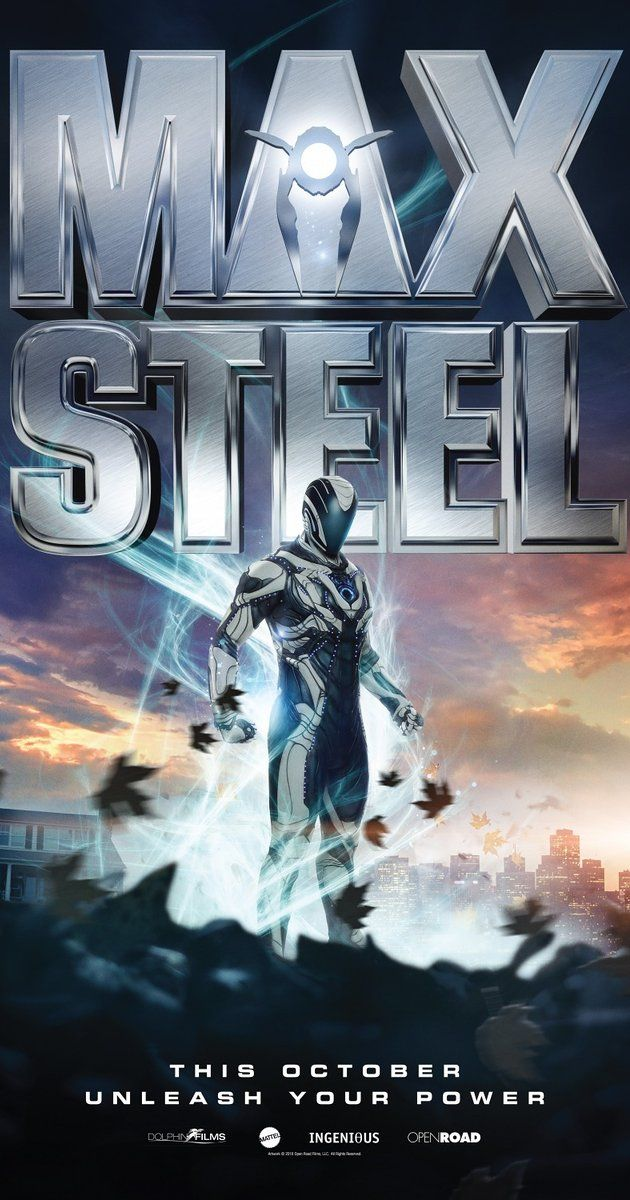 Directed by Stewart Hendler.  With Ben Winchell, Josh Brener, Maria Bello, Andy Garcia. The adventures of teenager Max McGrath and alien companion Steel, who must harness and combine their tremendous new powers to evolve into the turbo-charged superhero Max Steel.