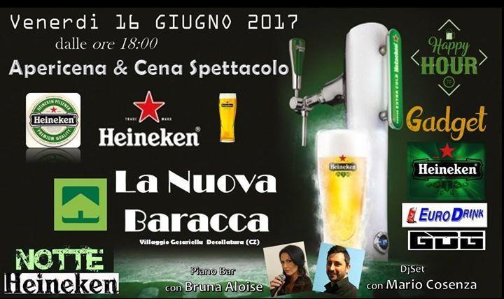 Venerdi 16 Giugno 2k17 ____ #Apericena & #Cenaspettacolo _____  #HeinekenNight #GadgetHeineken #BrunaEMario #EuroDrink #LaNuovaBaracca #GdG