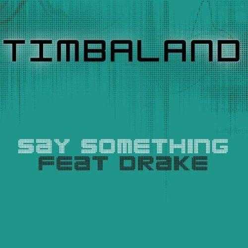 Timbaland, Drake – Say Something (Acapella)