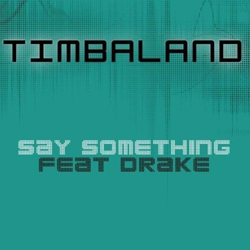 Timbaland, Drake – Say Something (Acapella)
