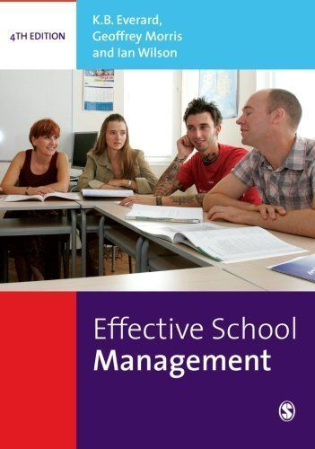 Effective School Management by Everard, K.B., Morris, Geoff, Wilson, Ian [SAGE Publications Ltd,2004] [Paperback] 4th Edition http://www.newlimitededition.com/effective-school-management-by-everard-k-b-morris-geoff-wilson-ian-sage-publications-ltd2004-paperback-4th-edition/ Effective School Management. SAGE Publications Ltd, 2004.