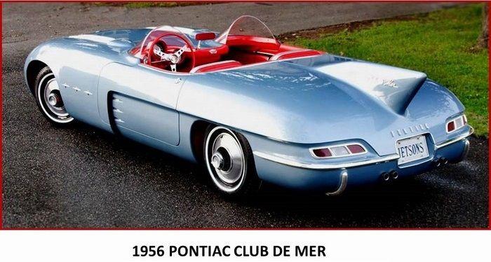 O Pontiac Club de Mer foi um carro conceitual feito exclusivamente para este fim. Ele foi revelado em um grande evento General Motors em 1956 para celebrar o compromisso da empresa com o design futurista. A ideia do GM engenheiro e projetista Harley Earl era criar um carro esportivo de duas portas que incorporou um estilo inovador e avançado, com um corpo elegante e baixo, além de um de baixo perfil que acoplava um grande motor.