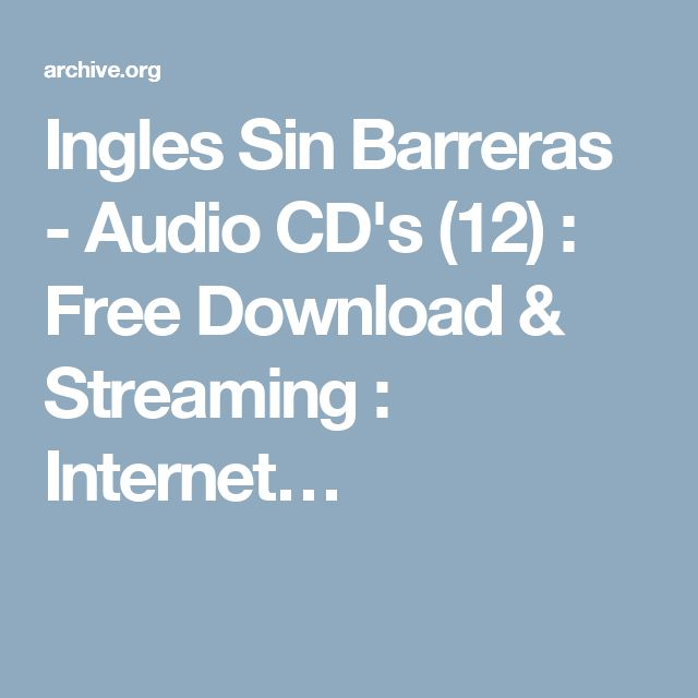 Ingles Sin Barreras - Audio CD's (12) : Free Download & Streaming : Internet…