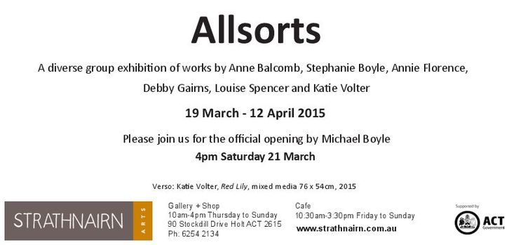 Invite from Allsorts exhibition 19 March - 12 April 2015, Strathnairn Arts