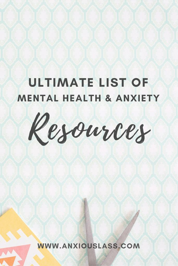 Ultimate List Of Mental Health and Anxiety Resources