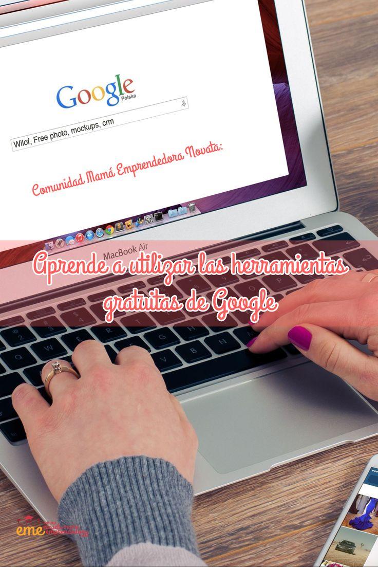 Aprende a utilizar las herramientas gratuitas de Google / Comunidad Mamá Emprendedora Novata: