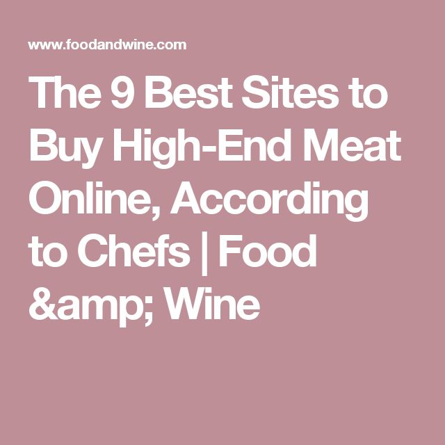 The 9 Best Sites to Buy High-End Meat Online, According to Chefs | Food & Wine