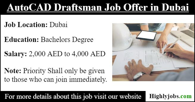 Autocad Draftsman Job Offer In Dubai Job Communication Skills Dubai
