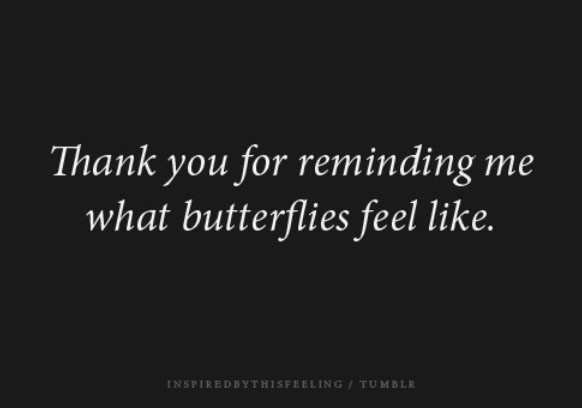I hate the butterflies but you make me like them because you give them to me.