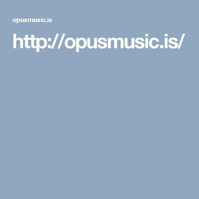 http://opusmusic.is/