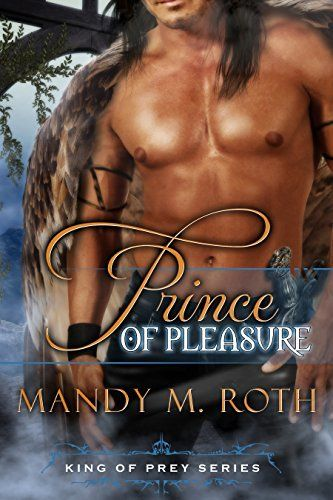 71 best mandy m roth books yeah i wrote them images on prince of pleasure a bird shifter novel king of prey book 5 by fandeluxe Choice Image