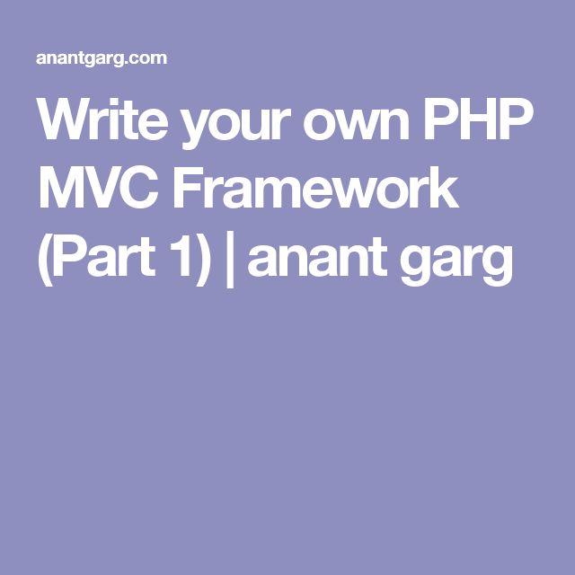 Write your own PHP MVC Framework (Part 1) | anant garg