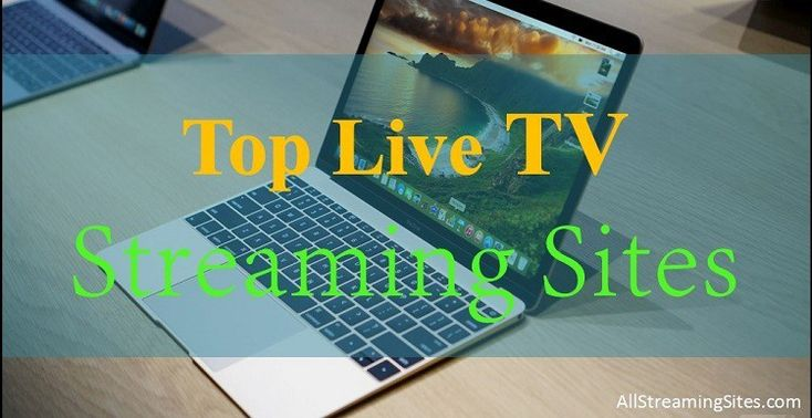 More Than 10 Live TV Streaming SitesTo Watch Free Online TV On Laptops And PC. Now Watch All Channels And Live Events On These Live TV Sites.