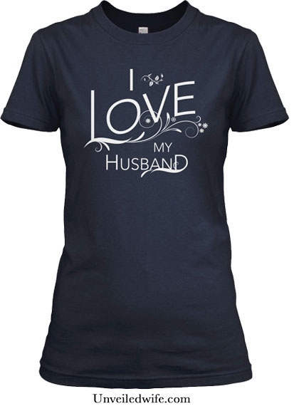 """Official I Love My Husband T-Shirt --- I am happy to announce the second edition of the """"I Love My Husband"""" shirt! I was completely humbled and blown away by the respons of the first shirt and since that shirt has ended I have had countless requests for me to bring it… Read More Here http://unveiledwife.com/official-i-love-my-husband-t-shirt/"""
