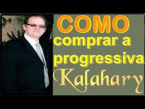 COMO COMPRAR A PROGRESSIVA KALAHARY