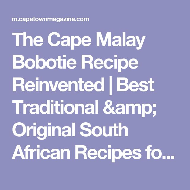 The Cape Malay Bobotie Recipe Reinvented | Best Traditional & Original South African Recipes for Dinner, Trees Restaurant Townhouse Hotel