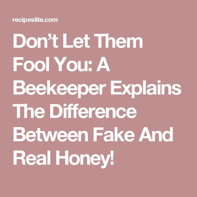 Don't Let Them Fool You: A Beekeeper Explains The Difference Between Fake And Real Honey!