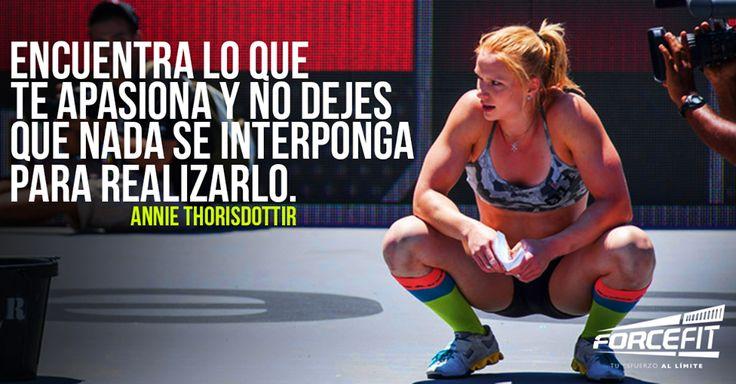 Encuentra lo que te apasiona y no dejes que nada se interponga para realizarlo. #AnnieThorisdottir #Thor #Crossfit #CrossfitGames #Forcefit #Frases #Motivacion #Quotes #Fit #Fitness #Sexy #FitGirl #CrossfitGirl