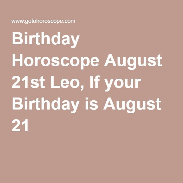Birthday Horoscope August 21st Leo, If your Birthday is August 21