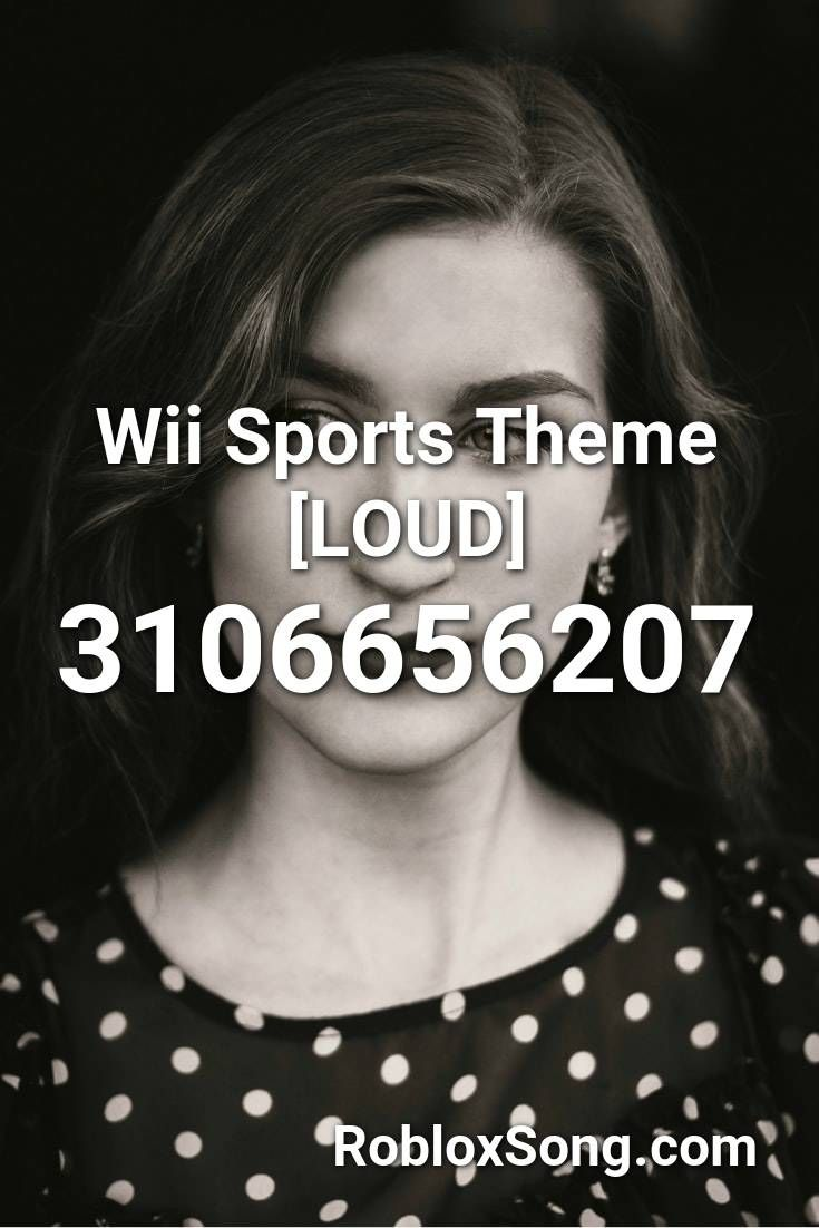 Wii Sports Theme Loud Roblox Id Roblox Music Codes In 2020