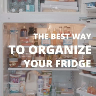 The Best Way to Organize Your Fridge