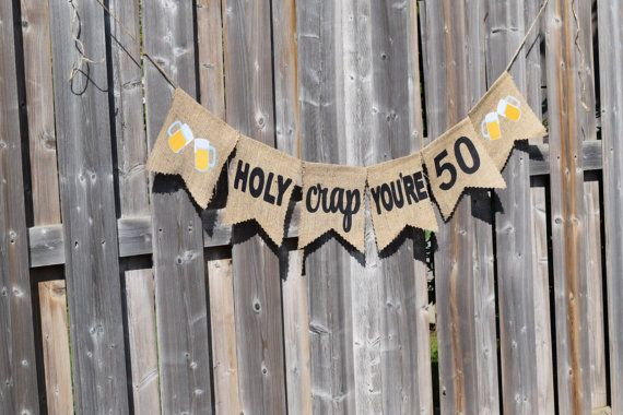 HOLY crap you're 50  Beer themed birthday, funny birthday by RusticDaisyDesigns