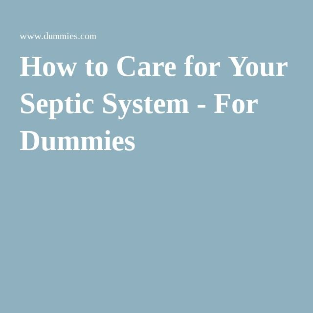 How to Care for Your Septic System - For Dummies