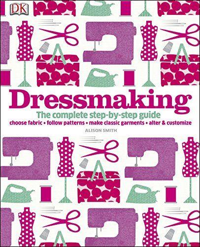 Dressmaking: Amazon.co.uk: Alison Smith: 9781409384632: Books