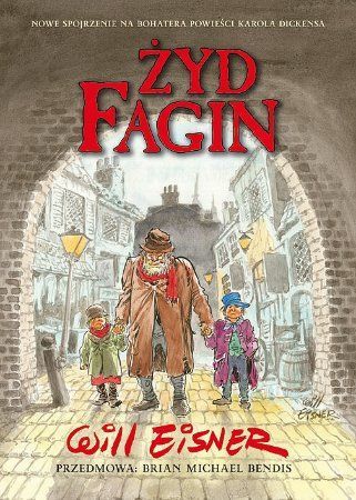 """Will Eisner, """"Żyd Fagin"""", przeł. Jacek Drewnowski, Egmont Polska, Warszawa 2014. 134 strony"""