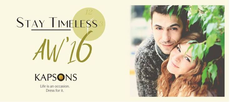 The first step towards effortless winter style? Timeless fashion from Kapsons. #Kapsons #StayTimeless