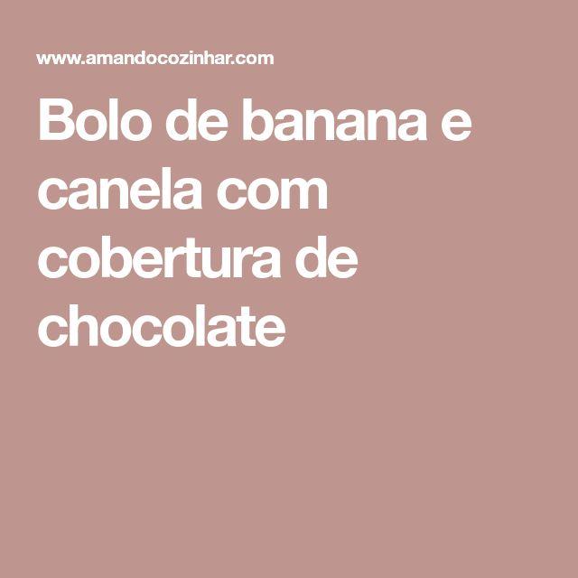 Bolo de banana e canela com cobertura de chocolate