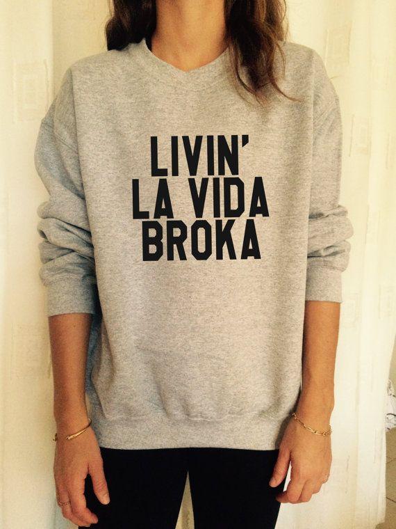 Welcome to Stupid Style shop :) For sale we have these great Livin la vida broka sweatshirt!
