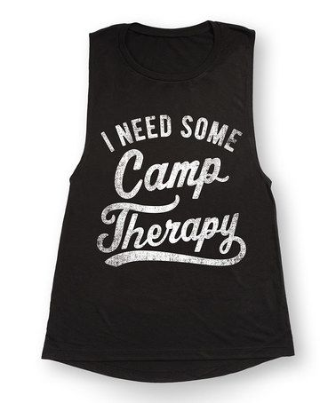 Another great find on #zulily! Black 'I Need Some Camp Therapy' Flowy Muscle Tank #zulilyfinds