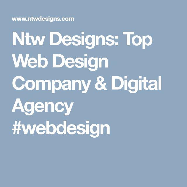 Ntw Designs: Top Web Design Company & Digital Agency #webdesign