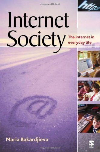 Internet Society: The Internet in Everyday Life 1st Edition by Bakardjieva, Maria published by Sage Publications Ltd Paperback http://www.newlimitededition.com/internet-society-the-internet-in-everyday-life-1st-edition-by-bakardjieva-maria-published-by-sage-publications-ltd-paperback/