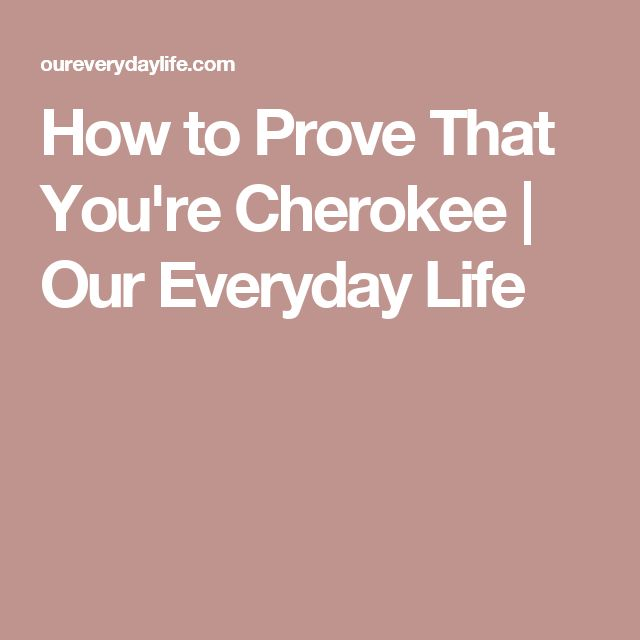 How to Prove That You're Cherokee | Our Everyday Life