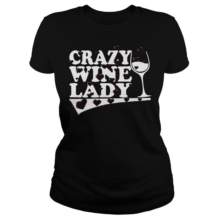 CRAZY WINE LADY. Funny Clever Wine Drinking Quotes Sayings T-Shirts Hoodies Tees Tank Tops
