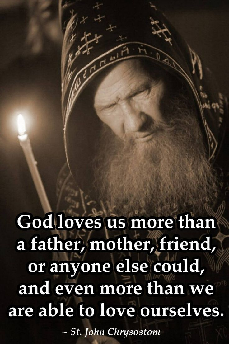 """God loves us more than a father, mother, friend or anyone else could, even more…"