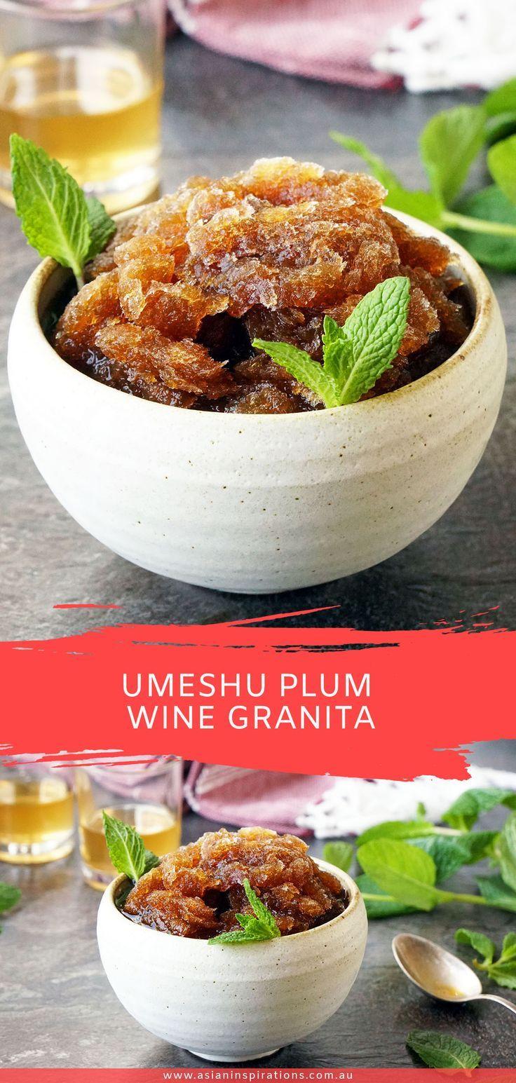 Umeshu Plum Wine Granita Asian Inspirations Recipe Asian Desserts Wine Granita Dessert Dishes