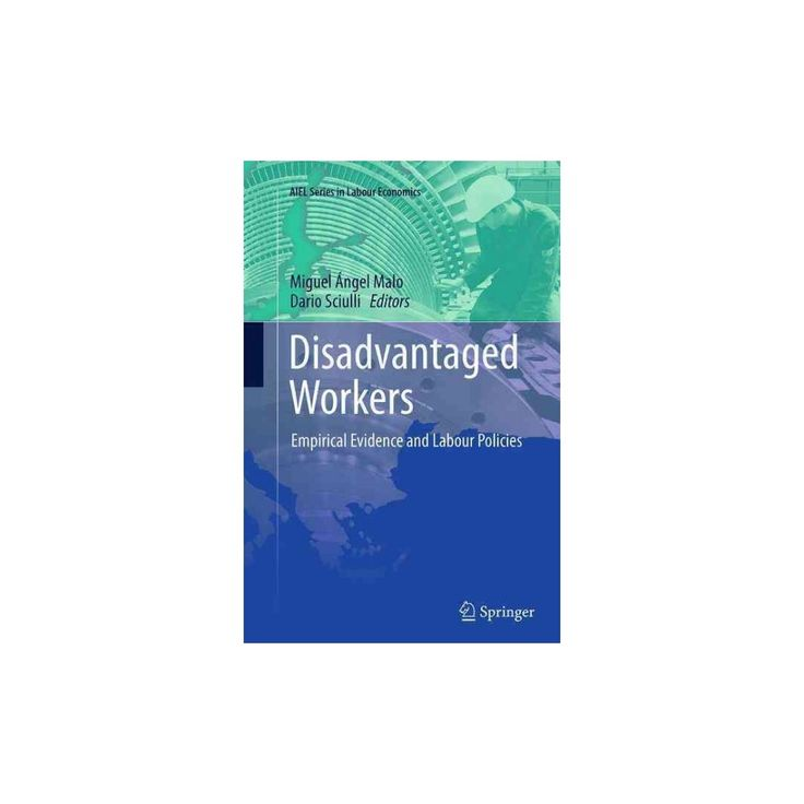 Disadvantaged Workers : Empirical Evidence and Labour Policies (Reprint) (Paperback)