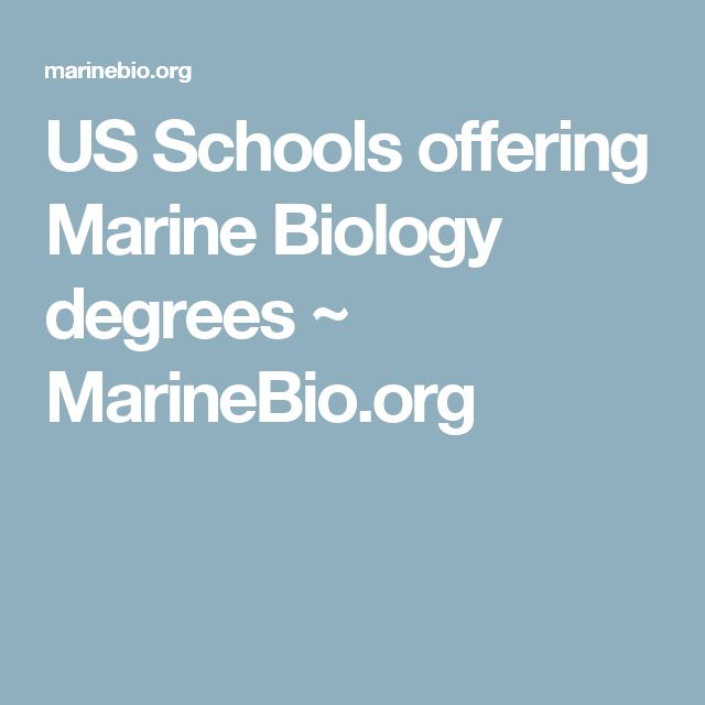 US Schools offering Marine Biology degrees ~ MarineBio.org