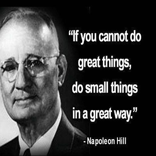 Napolean Quotes: If You Cannot Do Great Things, Do Small Things In A Great